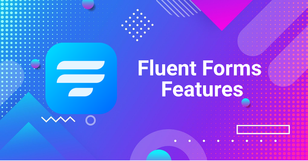 Fluent Forms Features