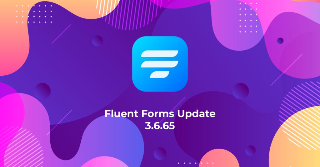 Fluent Forms Update 3.6.65
