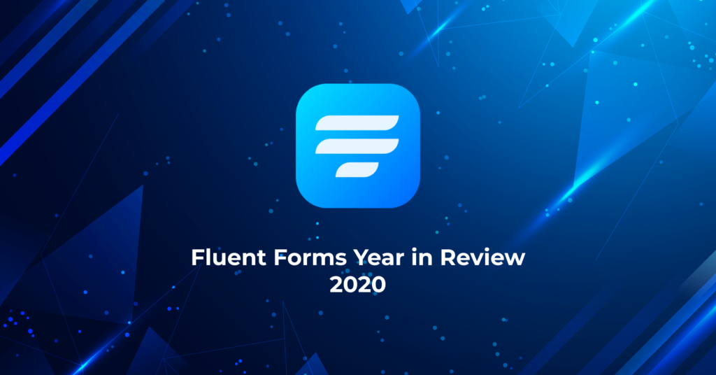 Fluent Forms Year in Review